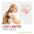 LOVE & WINTER -Beautiful Songs Best- mixed by Sweet Project