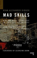 Mad Skills: MIDI and Music Technology in the Twentieth Century