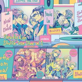 【楽天ブックス限定先着特典】Paradox Live Shuffle Team Show Vol.1(缶バッジ(57mm)) [ (V.A.) ]