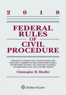 Federal Rules of Civil Procedure: 2018 Statutory Supplement
