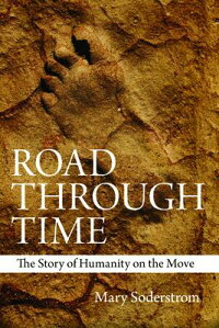 RoadThroughTime:TheStoryofHumanityontheMove[MarySoderstrom]
