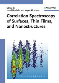 CorrelationSpectroscopyofSurfaces,ThinFilms,andNanostructures[JamalBerakdar]