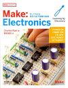 Make:Electronics 作ってわかる電気と電子回路の基礎 [ チャールズ・プラット ]