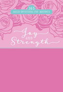 Joy and Strength: 365 Daily Devotions for Mothers