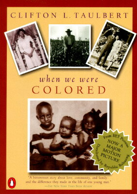 Once Upon a Time When We Were Colored: Tie in Edition ONCE UPON A TIME WHEN WE WERE [ Clifton L. Taulbert ]