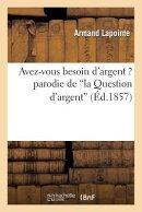 Avez-Vous Besoin d'Argent ? Parodie de la Question d'Argent