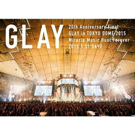 20th Anniversary Final GLAY in TOKYO DOME 2015 Miracle Music Hunt Forever DVD-STANDARD EDITION-(DAY2) [ GLAY ]