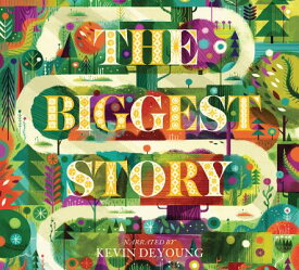The Biggest Story: The Audio Book (CD) BIGGEST STORY D [ Kevin DeYoung ]