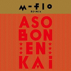 """m-flo DJ MIX """"ASOBON!ENKAI"""" [ エムフロウ ]"""