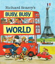 Richard Scarry's Busy, Busy World RICHARD SCARRYS BUSY BUSY WORL [ Richard Scarry ]
