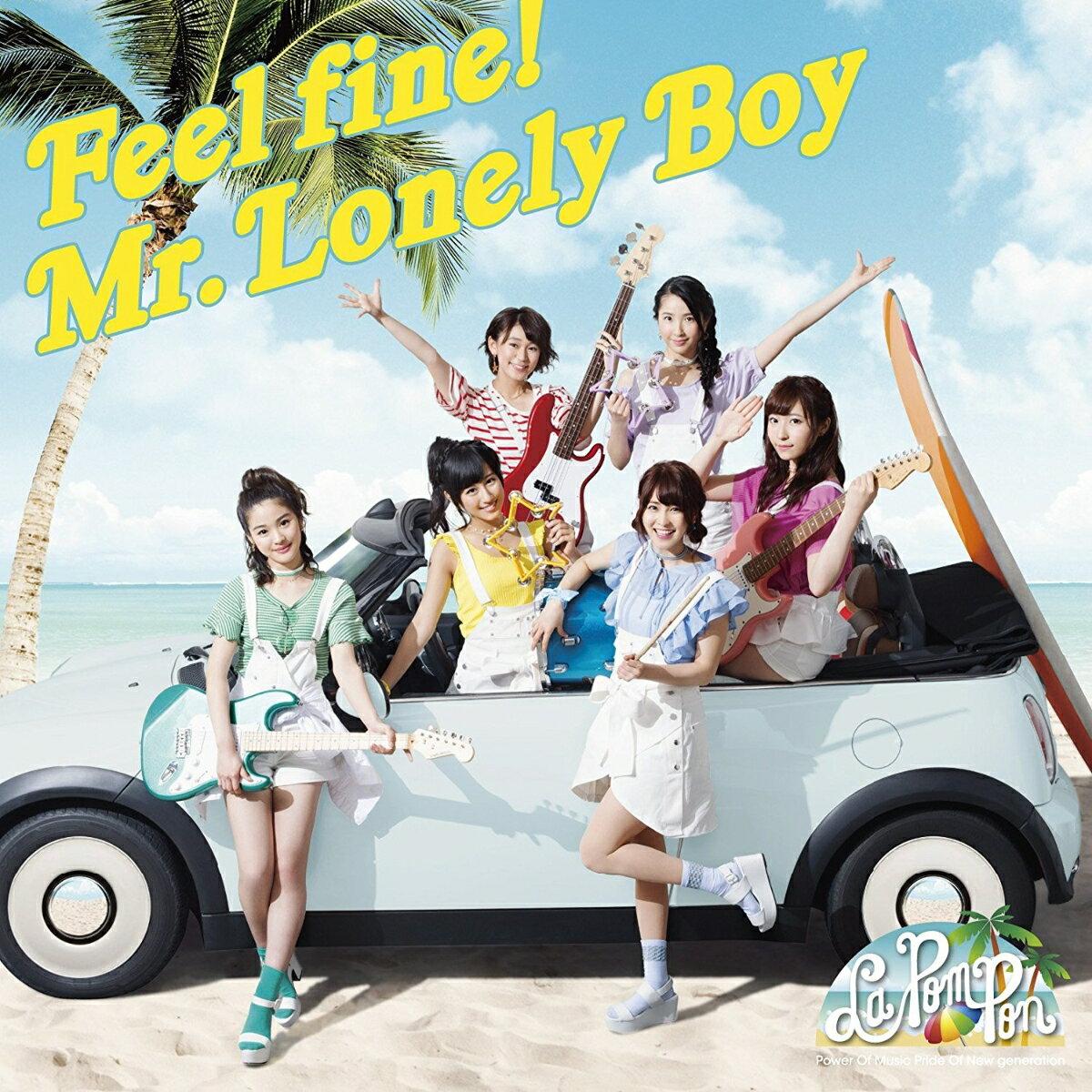 Feel fine!/ Mr.Lonely Boy [ La PomPon ]