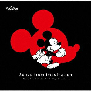 Songs from Imagination 〜Disney Music Collection Celebrating Mickey Mouse [ (ディズニー) ]