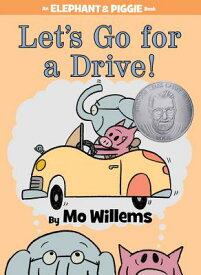 Let's Go for a Drive! LETS GO FOR A DRIVE (Elephant and Piggie Book) [ Mo Willems ]