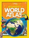 National Geographic Kids Beginner's World Atlas, 4th Edition NATL GEOGRAPHIC KIDS BEGINNERS [ National Geograp…