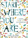 Start Where You Are: A Journal for Self-Exploration [ Meera Lee Patel ]