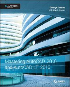 Mastering AutoCAD 2016 and AutoCAD LT 2016: Autodesk Official Press MASTERING AUTOCAD 2016 & AUTOC [ George Omura ]