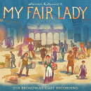 【輸入盤】My Fair Lady (2018 Broadway Cast Recording)
