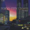NHK小さな旅::TOKYO CITY LIGHTS