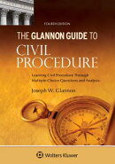 Glannon Guide to Civil Procedure: Learning Civil Procedure Through Multiple-Choice Questions and Ana
