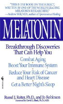 Melatonin: Breakthrough Discoveries That Can Help You Combat Aging, Boost Your Immune System, Reduce