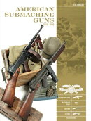 """American Submachine Guns 1919-1950: Thompson Smg, M3 """"grease Gun,"""" Reising, Ud M42, and Accessories"""