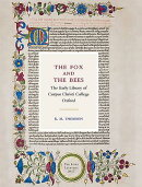 The Fox and the Bees: The Early Library of Corpus Christi College Oxford: The Lowe Lectures 2017