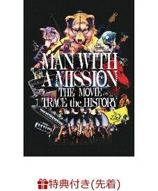 【先着特典】MAN WITH A MISSION THE MOVIE -TRACE the HISTORY-(チケットホルダー) [ MAN WITH A MISSION ]