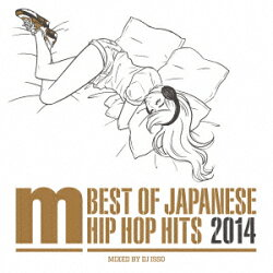 Manhattan Records BEST OF JAPANESE HIP HOP HITS 2014 MIXED BY DJ ISSO