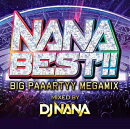 NANA BEST!! -BIG PAAARTYY Megamix- mixed by DJ NANA