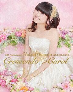 20th Anniversary 田村ゆかり LOVE LIVE *Crescendo Carol*【Blu-ray】 [ 田村ゆかり ]