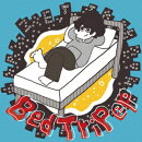 Bed TriP ep