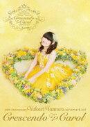 20th Anniversary 田村ゆかり LOVE LIVE *Crescendo Carol*