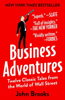 Business Adventures: Twelve Classic Tales from the World of Wall Street BUSINESS ADV [ John Brooks ]