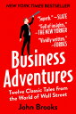 Business Adventures: Twelve Classic Tales from the World of Wall Street BUSINESS...