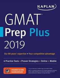GMAT Prep Plus 2019: 6 Practice Tests + Proven Strategies + Online + Mobile GMAT PREP PLUS 2019 (Kaplan Test Prep) [ Kaplan Test Prep ]