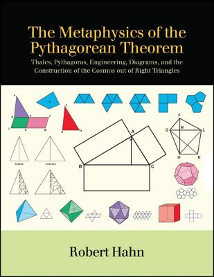 The Metaphysics of the Pythagorean Theorem: Thales, Pythagoras, Engineering, Diagrams, and the Const METAPHYSICS OF THE PYTHAGOREAN (SUNY Series in Ancient Greek Philosophy) [ Robert Hahn ]
