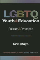 LGBTQ Youth and Education: Policies and Practices