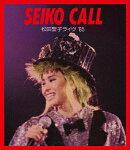 SEIKO CALL 松田聖子ライヴ '85【Blu-ray】