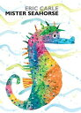 Mister Seahorse MISTER SEAHORSE-BOARD (World of Eric Carle) [ Eric Carle ]