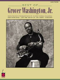 Best of Grover Washington, Jr.: Note-For-Note Saxophone Transcriptions BEST OF GROVER WASHINGTON JR [ Grover Washington Jr ]