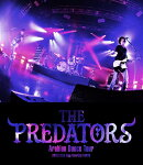 THE PREDATORS「Arabioan Dance Tour」@Zepp Diver City【Blu-ray】