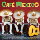 【輸入盤】カフェ・メキシコ〜ベスト・オブ・マリアッチ&モア