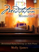 Meditation Moments: Devotional Hymn Settings for Solo Piano