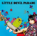 LiTTLE DEViL PARADE (初回限定盤 CD+DVD)