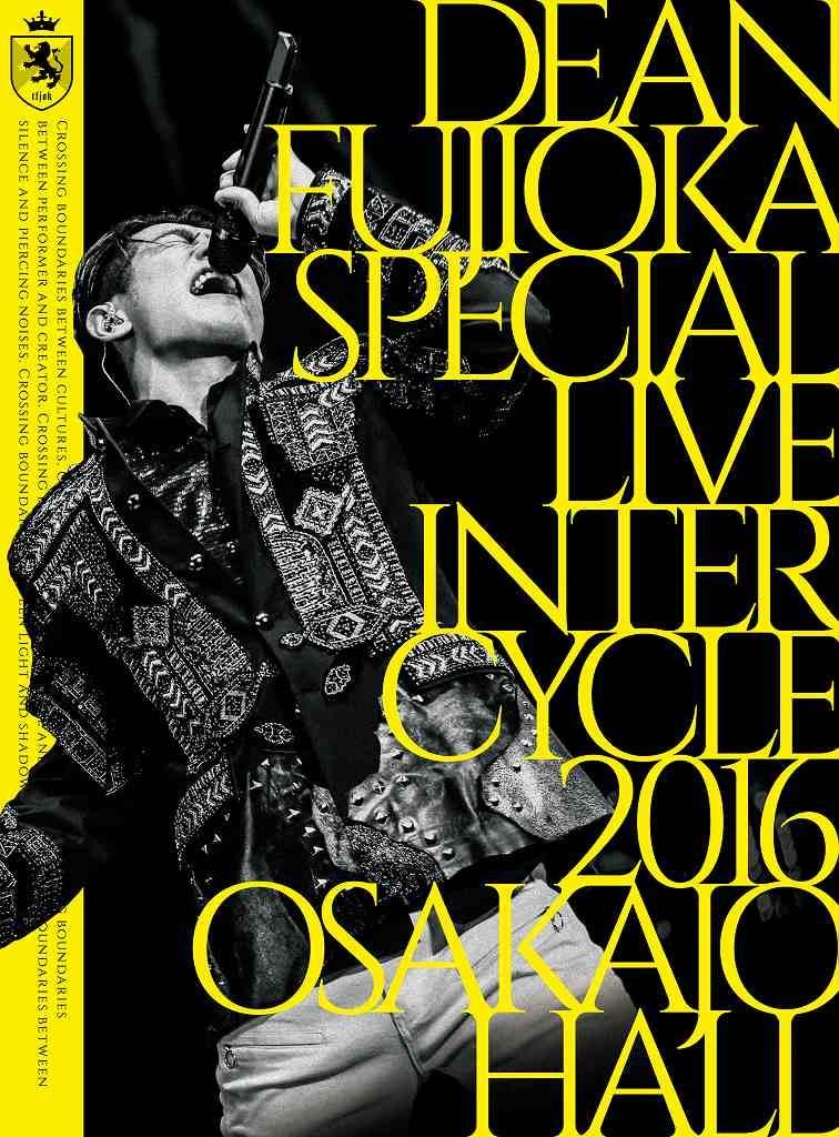 DEAN FUJIOKA Special Live 「InterCycle 2016」 at Osaka-Jo Hall [ DEAN FUJIOKA ]