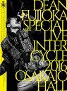 DEAN FUJIOKA Special Live 「InterCycle 2016」 at Osaka-Jo Hall【Blu-ray】 [ DEAN FUJ...