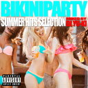 BIKINI PARTY -SUMMER HITS SELECTION- [ DJ YU-KI ]