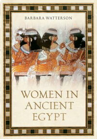 WomeninAncientEgypt[BarbaraWatterson]