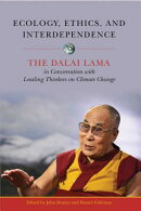 Ecology, Ethics, and Interdependence: The Dalai Lama in Conversation with Leading Thinkers on Climat