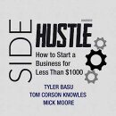 Sidehustle: How to Start a Business for Less Than $1,000